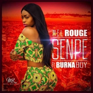 Mel Rouge - Senpe (Prod.By JFem) ft Burna Boy